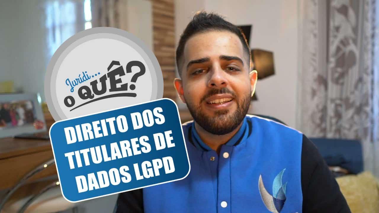 Os direitos dos titulares de dados na LGPD